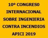 El 10º Congreso Internacional de Ingeniería de Seguridad Contra Incendios se  ha  celebrado   en Madrid del 25  al 27 de Septiembre  de 2019 organizado por APICI  con la colaboración de  la Universidad Pontificia de Comillas-ICAI y la Fundación Mapfre