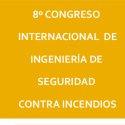 8º Congreso Internacional de Ingeniería de Seguridad Contra Incendios